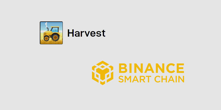 Yield farming aggregator Harvest to integrate with Binance Smart Chain
