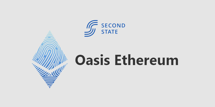 SecondState launches Ethereum compatible ParaTime on the Oasis blockchain